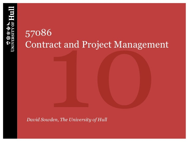 1057086Contract and Project ManagementDavid Sowden, The University of Hull