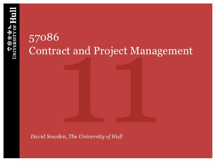 1157086Contract and Project ManagementDavid Sowden, The University of Hull