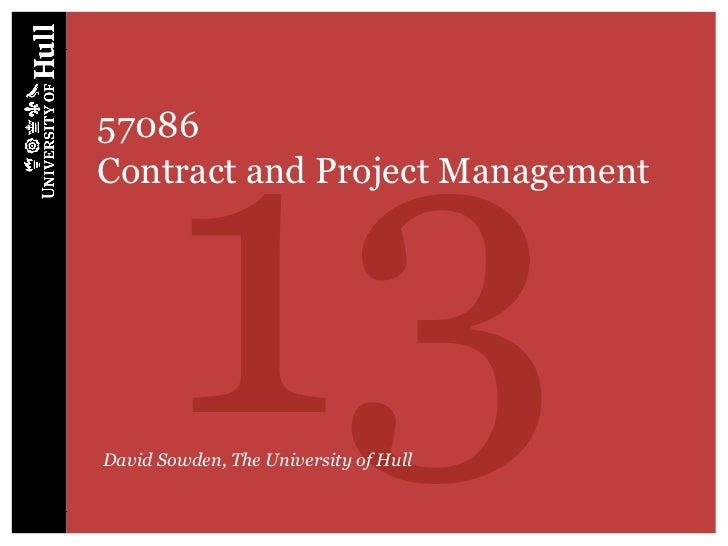 1357086Contract and Project ManagementDavid Sowden, The University of Hull
