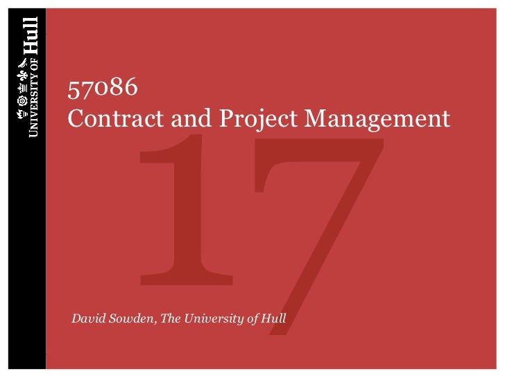 1757086Contract and Project ManagementDavid Sowden, The University of Hull