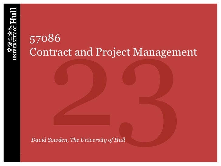 2357086Contract and Project ManagementDavid Sowden, The University of Hull