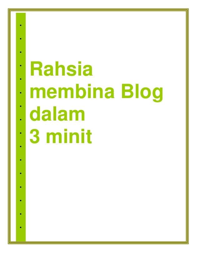 . . . . . . . . . . . . . . . . Rahsia membina Blog dalam 3 minit