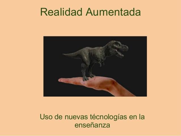Realidad Aumentada Uso de nuevas técnologías en la enseñanza