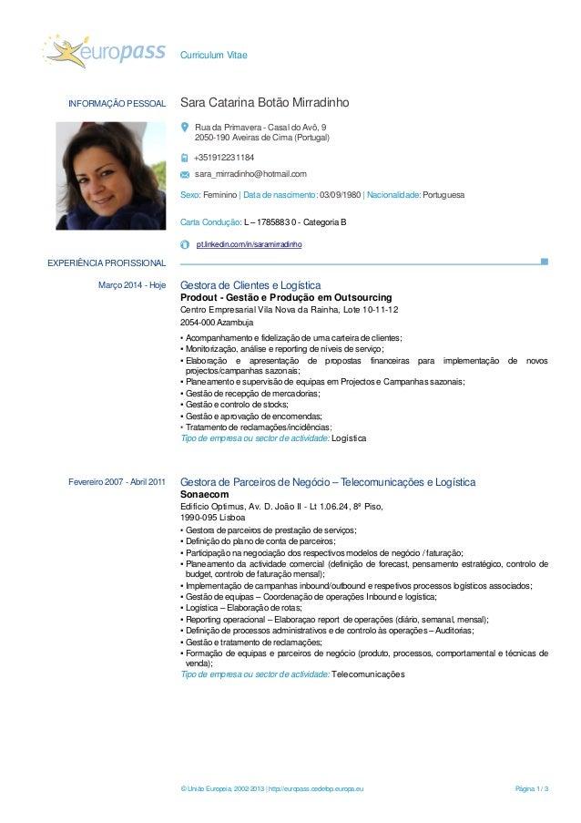 Curriculum Vitae © União Europeia, 2002-2013 | http://europass.cedefop.europa.eu Página 1 / 3 INFORMAÇÃO PESSOAL Sara Cata...