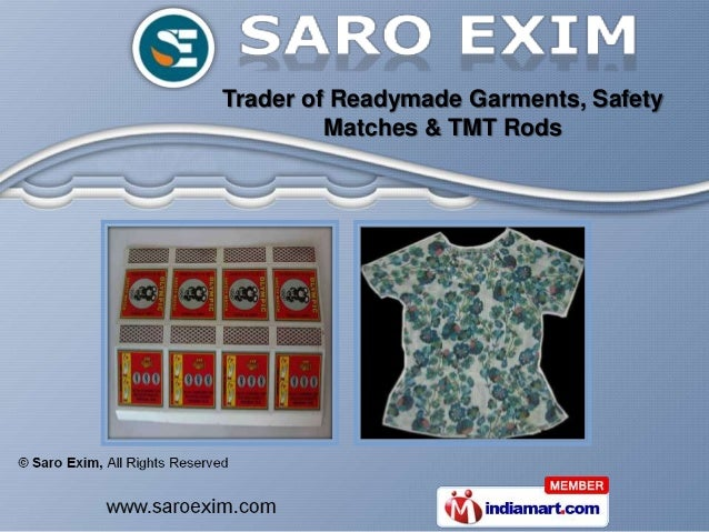 Trader of Readymade Garments, Safety         Matches & TMT Rods
