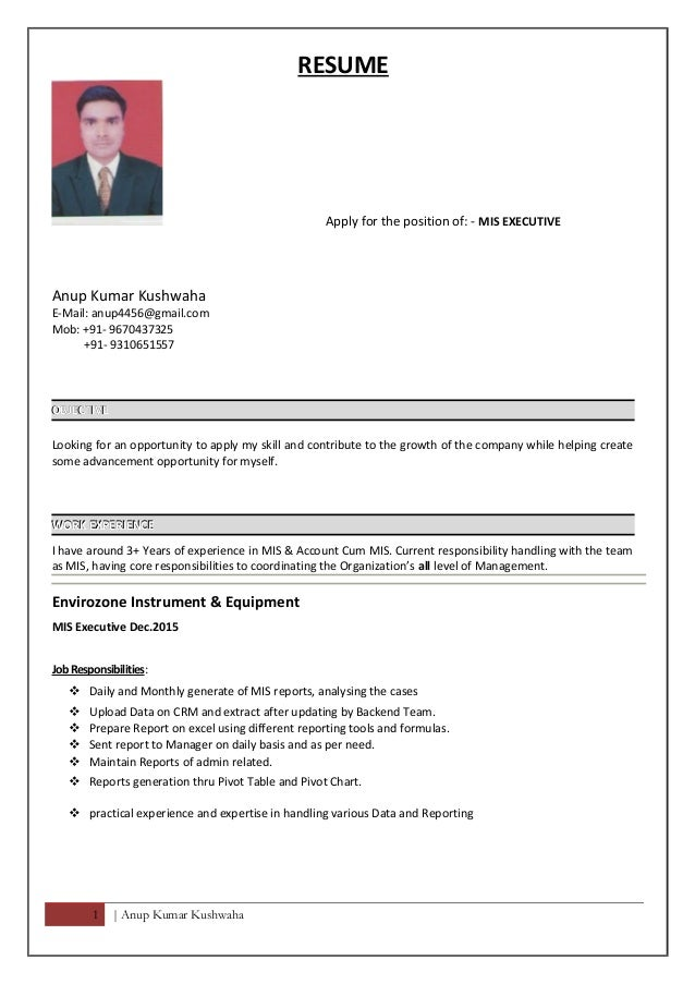 RESUME Apply for the position of: - MIS EXECUTIVE Anup Kumar Kushwaha  E-Mail ...
