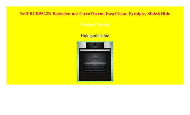 Neff Bcr5522n Backofen Mit Circotherm Easyclean Pyrolyse Slide Hi