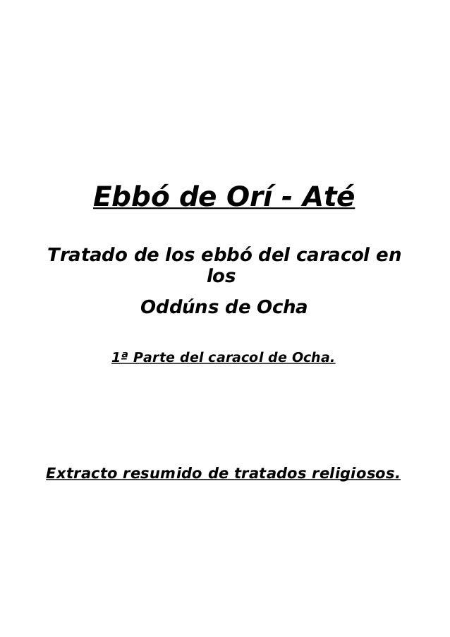 Ebbó de Orí - Até Tratado de los ebbó del caracol en los Oddúns de Ocha 1ª Parte del caracol de Ocha. Extracto resumido de...
