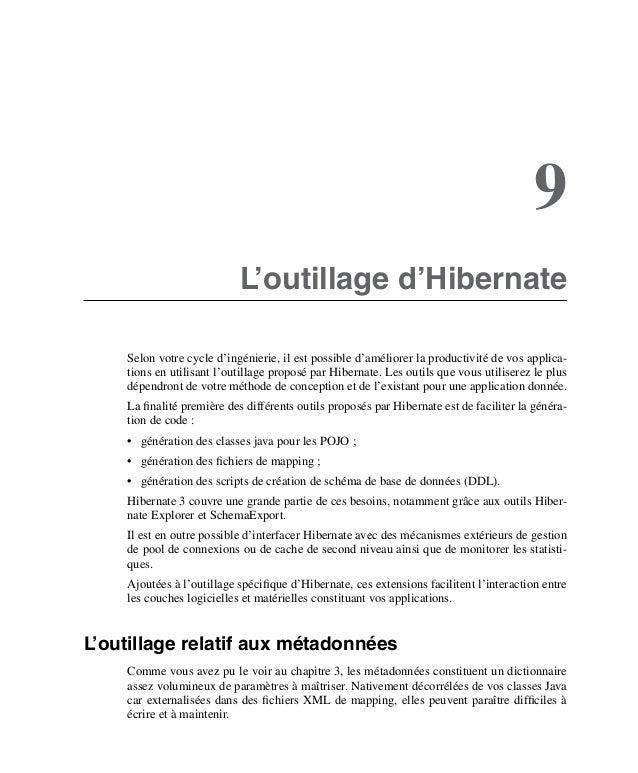 9L'outillage d'HibernateSelon votre cycle d'ingénierie, il est possible d'améliorer la productivité de vos applica-tions e...