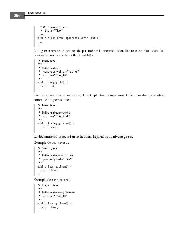 "Hibernate 3.0266* @hibernate.class* table=""TEAM""*/public class Team implements Serializable{…}Le tag @hibernate-id permet ..."
