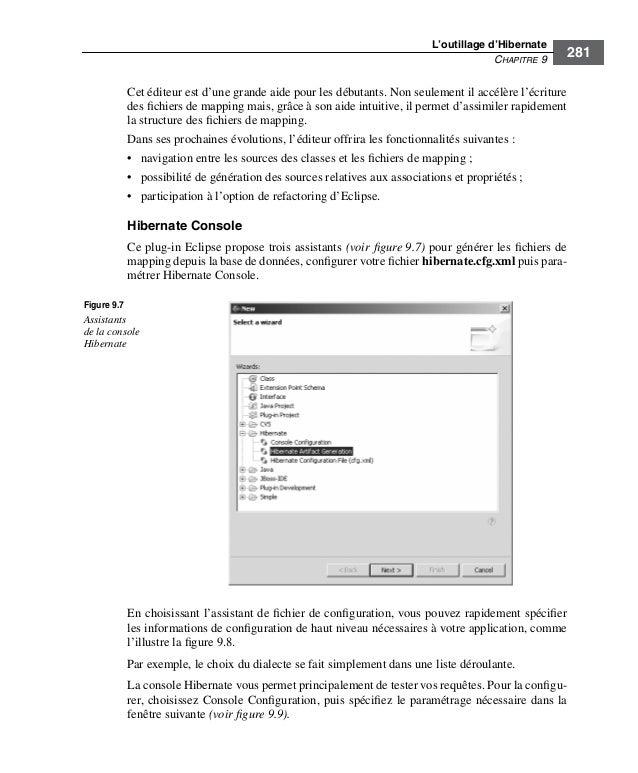 L'outillage d'HibernateCHAPITRE 9281Cet éditeur est d'une grande aide pour les débutants. Non seulement il accélère l'écri...