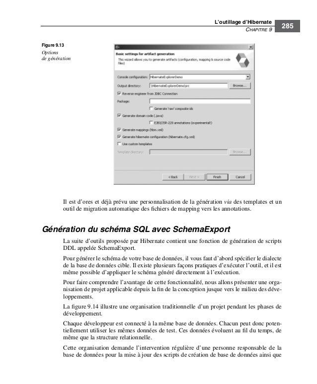 L'outillage d'HibernateCHAPITRE 9285Il est d'ores et déjà prévu une personnalisation de la génération via des templates et...