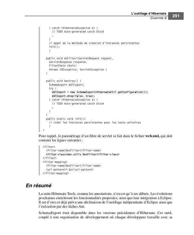 L'outillage d'HibernateCHAPITRE 9291} catch (HibernateException e) {// TODO Auto-generated catch block…}// appel de la mét...