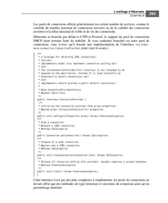 L'outillage d'HibernateCHAPITRE 9293Les pools de connexions offrent généralement un certain nombre de services, comme leco...