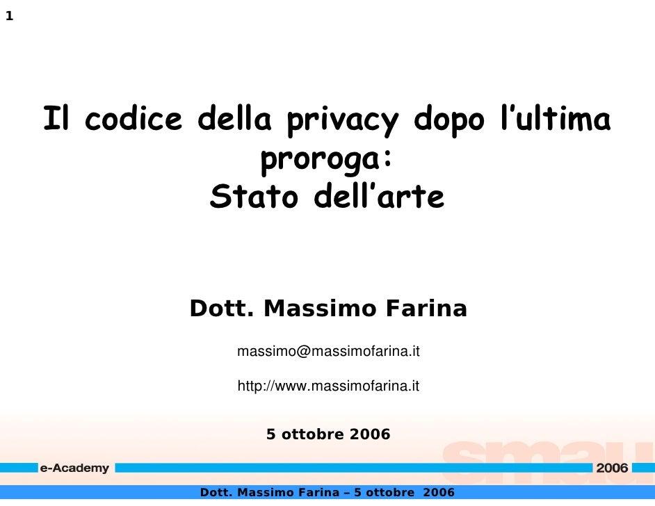 1         Il codice della privacy dopo l'ultima                   proroga:                Stato dell'arte                D...