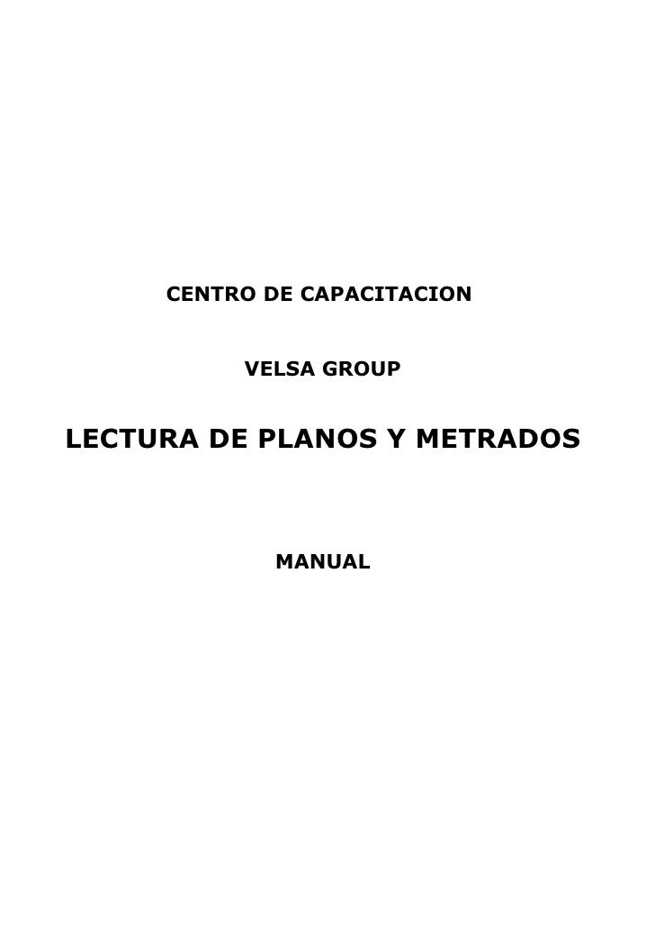 CENTRO DE CAPACITACION          VELSA GROUPLECTURA DE PLANOS Y METRADOS            MANUAL
