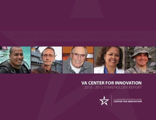 VA CENTER FOR INNOVATION | 2010-2012 STAKEHOLDER REPORTWWW.INNOVATION.VA.GOV VA CENTER FOR INNOVATION 2010 - 2012 STAKEHOL...