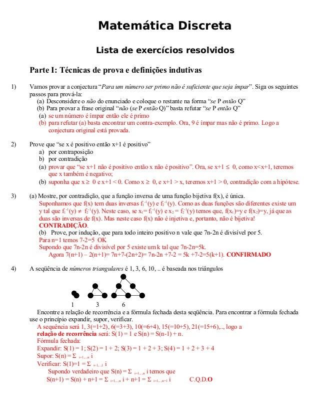 Matemática DiscretaLista de exercícios resolvidosParte I: Técnicas de prova e definições indutivas1) Vamos provar a conjec...