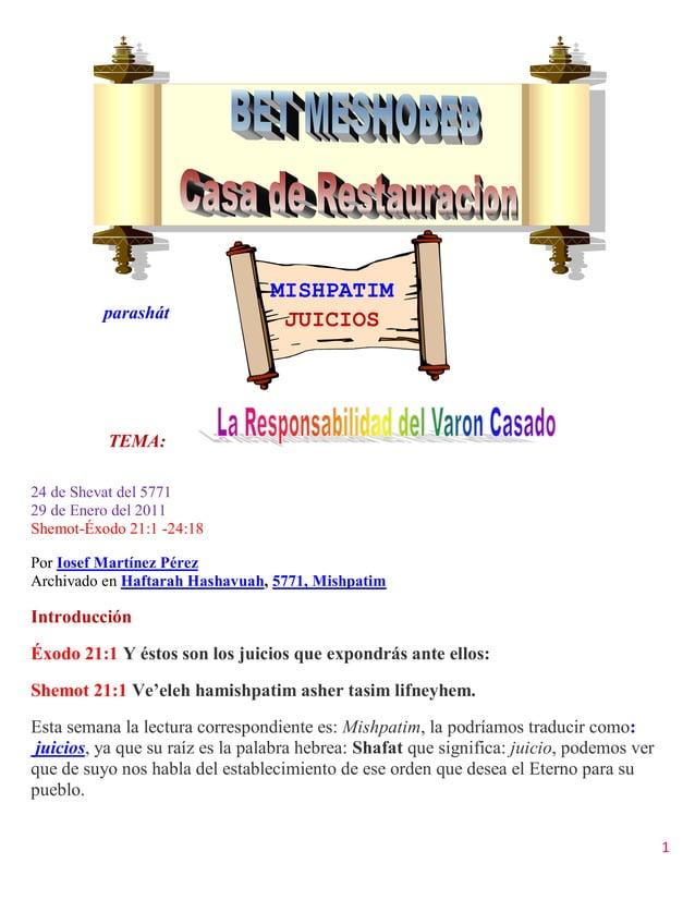 1 parashát TEMA: 24 de Shevat del 5771 29 de Enero del 2011 Shemot-Éxodo 21:1 -24:18 Por Iosef Martínez Pérez Archivado en...
