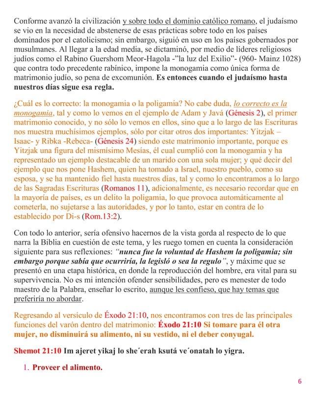 6 Conforme avanzó la civilización y sobre todo el dominio católico romano, el judaísmo se vio en la necesidad de absteners...