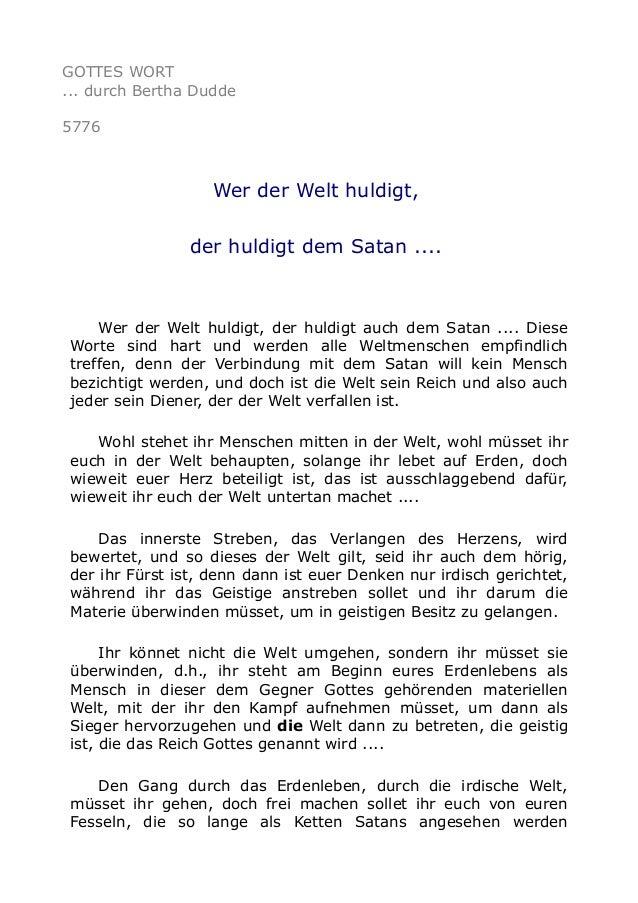GOTTES WORT ... durch Bertha Dudde 5776 Wer der Welt huldigt, der huldigt dem Satan .... Wer der Welt huldigt, der huldigt...