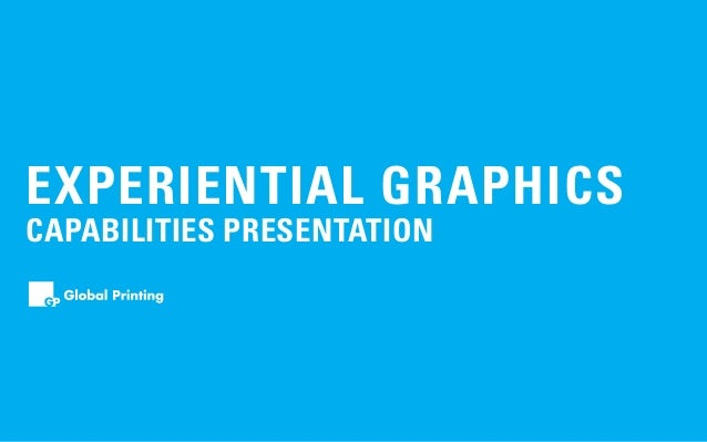 EXPERIENTIAL GRAPHICS CAPABILITIES PRESENTATION