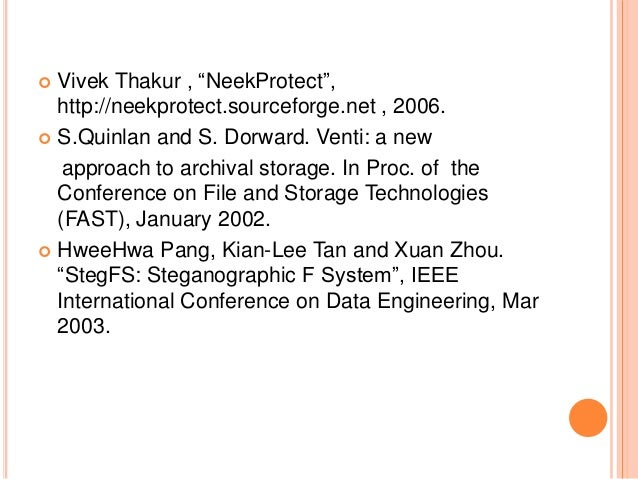 """ Vivek Thakur , """"NeekProtect"""", http://neekprotect.sourceforge.net , 2006.  S.Quinlan and S. Dorward. Venti: a new approa..."""
