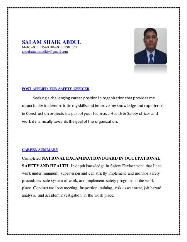 SALAM SHAIK ABDUL Mob: +973 33540010/+97333981767 abdulsalaamshaik6@gmail.com POST APPLIED FOR SAFETY OFFICER Seeking a ch...