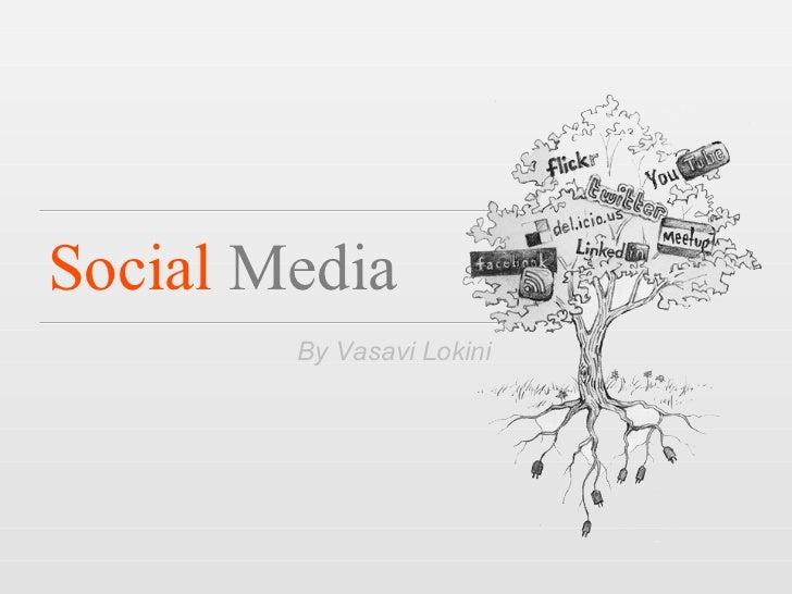 Social  Media By Vasavi Lokini