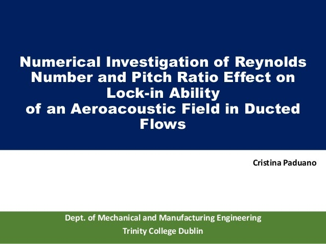 Numerical Investigation of Reynolds Number and Pitch Ratio Effect on Lock-in Ability of an Aeroacoustic Field in Ducted Fl...