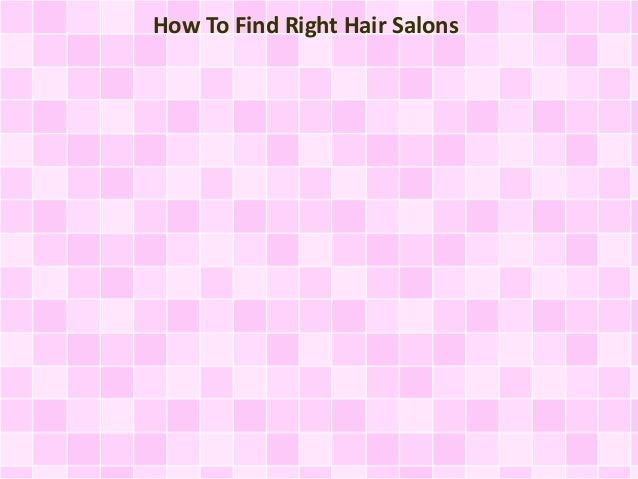 How To Find Right Hair Salons