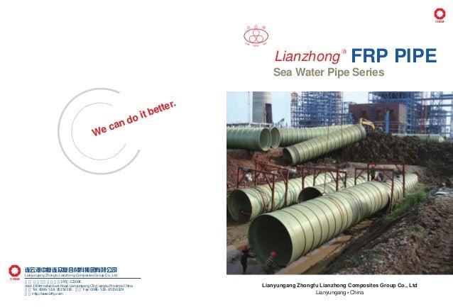 CNBM CNBM Lianzhong R FRP PIPE Sea Water Pipe Series Lianyungang Zhongfu Lianzhong Composites Group Co., Ltd Lianyungang ●...