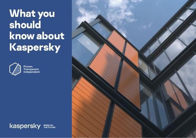 Whatyou should knowabout Kaspersky