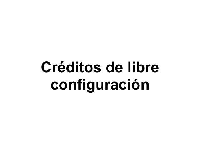 Créditos de libre configuración