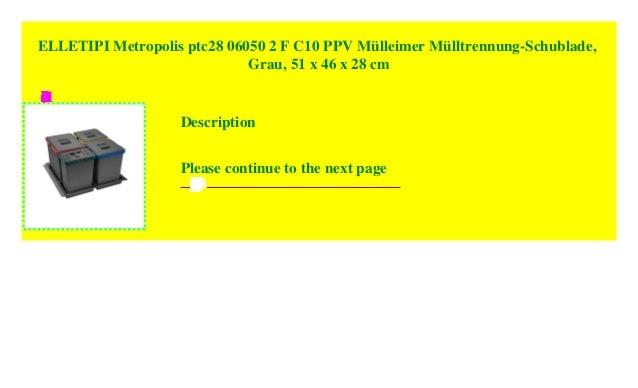 51/x 46/x 28/cm grau ELLETIPI Metropolis ptc28/06050/1/F C10/PPV M/ülleimer M/ülltrennung-Schublade
