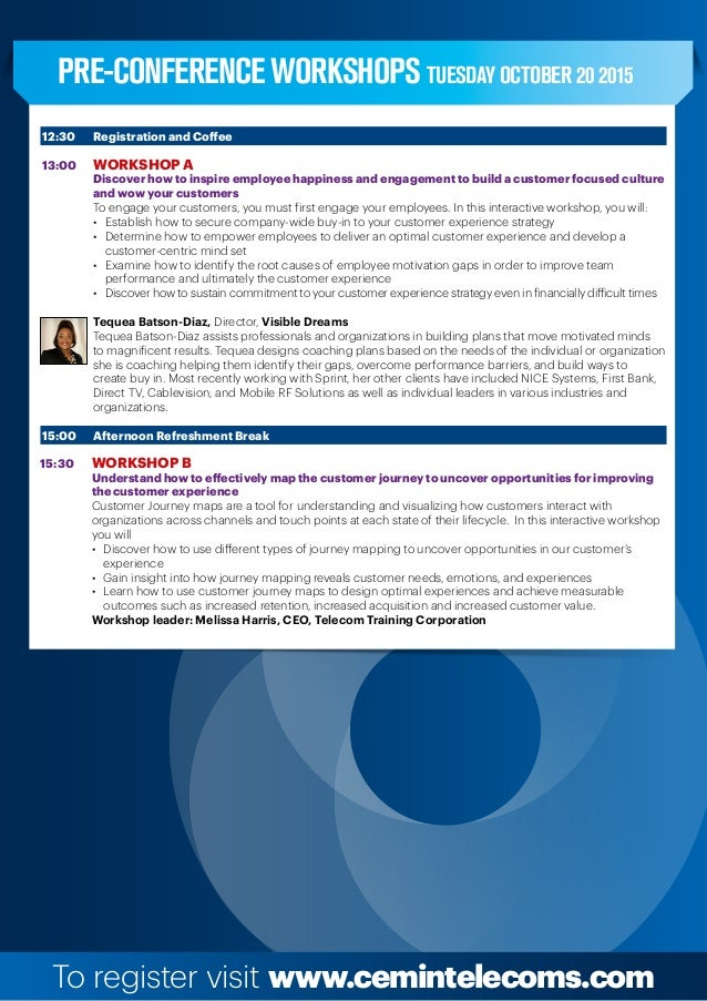 To register visit www.cemintelecoms.com 12:30  Registration and Coffee 13:00  Workshop A  Discover how to inspire empl...