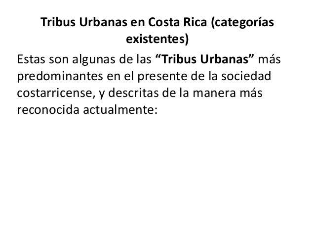 """Tribus Urbanas en Costa Rica (categorías existentes) Estas son algunas de las """"Tribus Urbanas"""" más predominantes en el pre..."""