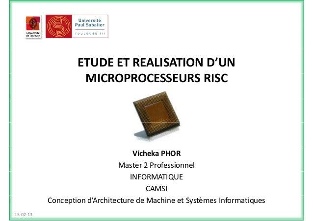 ETUDEETREALISATIOND'UN MICROPROCESSEURSRISC VichekaPHOR Master 2 Professionnel INFORMATIQUE CAMSI Conception d'Archi...