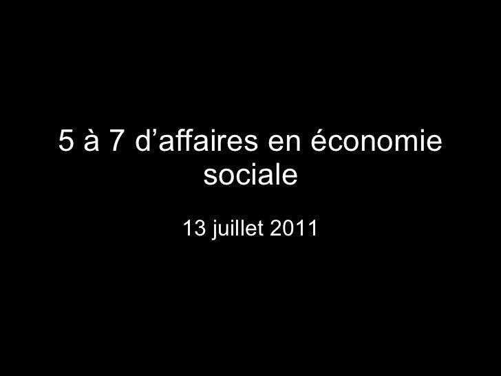 5 à 7 d'affaires en économie sociale 13 juillet 2011