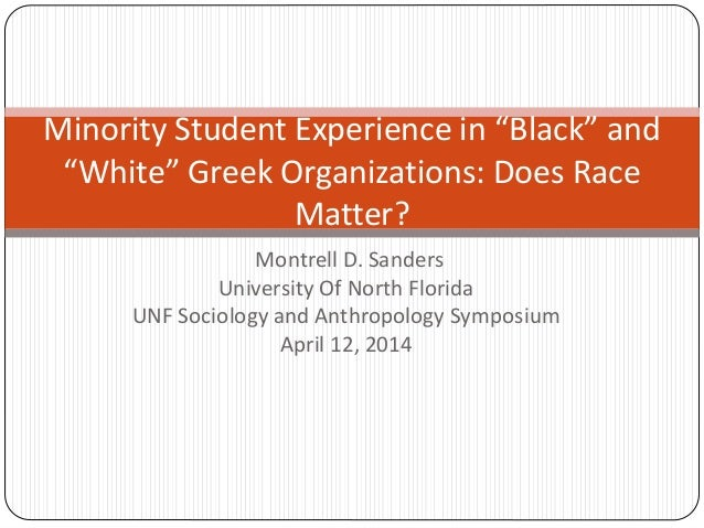 Montrell D. Sanders University Of North Florida UNF Sociology and Anthropology Symposium April 12, 2014 Minority Student E...