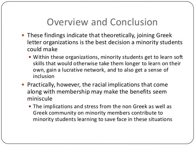 Overview and Conclusion  These findings indicate that theoretically, joining Greek letter organizations is the best decis...