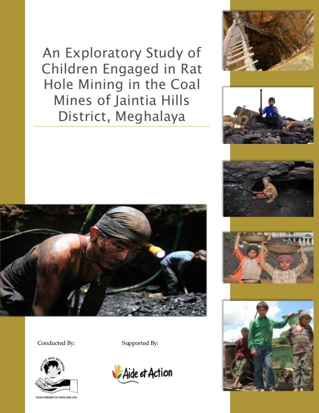 An Exploratory Study of Children Engaged in Rat Hole Mining in the Coal Mines of Jaintia Hills District, Meghalaya Conduct...