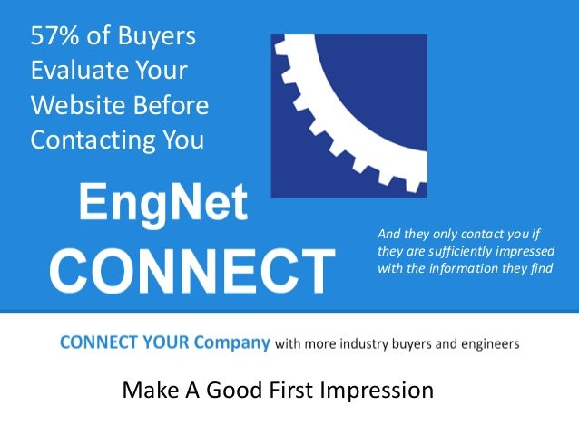 57% of Buyers Evaluate Your Website Before Contacting You And they only contact you if they are sufficiently impressed wit...