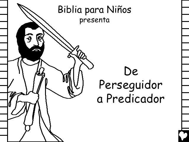 Biblia para Niños     presenta              De         Perseguidor         a Predicador