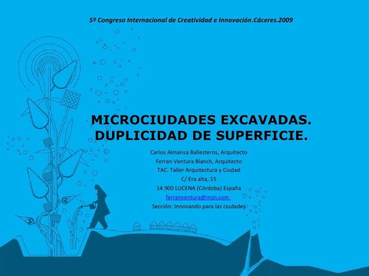 MICROCIUDADES EXCAVADAS. DUPLICIDAD DE SUPERFICIE. Carlos Almansa Ballesteros, Arquitecto Ferran Ventura Blanch, Arquitect...