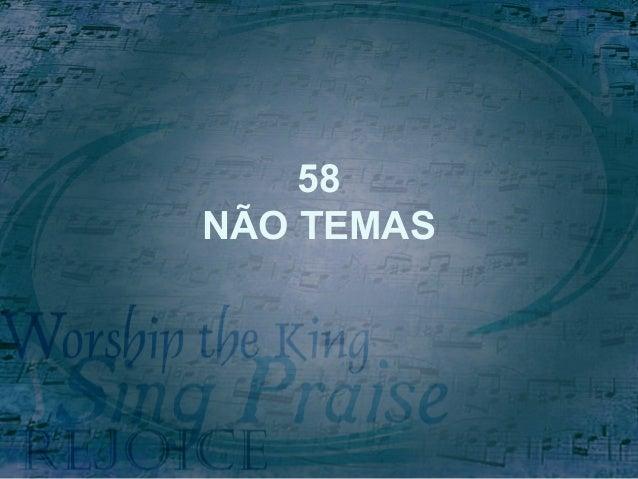 58 NÃO TEMAS