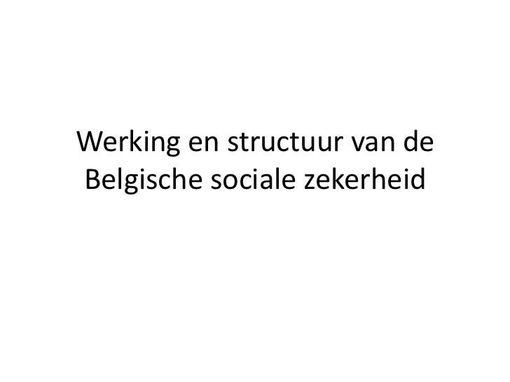 Werking en structuur van deBelgische sociale zekerheid