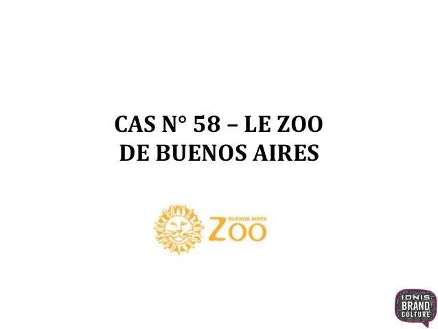 CAS N° 58 – LE ZOO  DE BUENOS AIRES