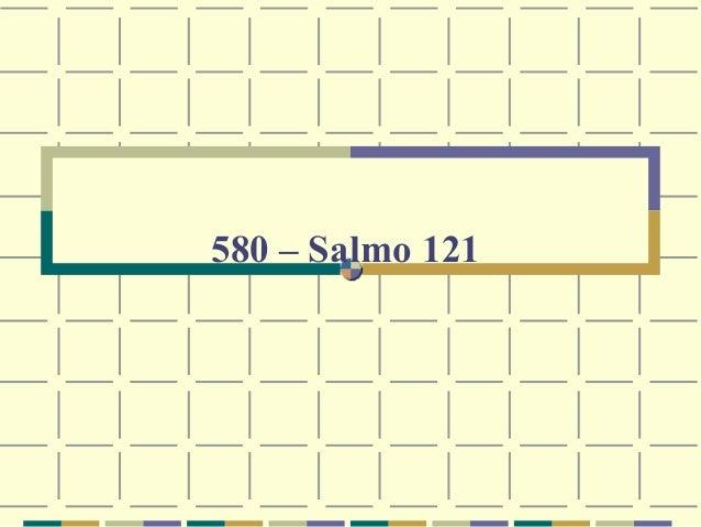 580 – Salmo 121