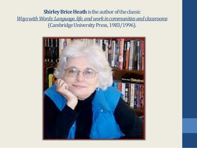"""Shirley Heath's """"Protean Shapes in Literacy Events: Ever-Shifting Oral and Literate Traditions"""""""